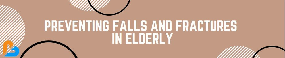 Preventing Falls and Fractures in Elderly